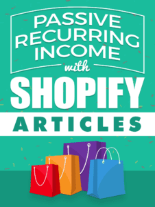 Earn Passive Residual Income Using Shopify